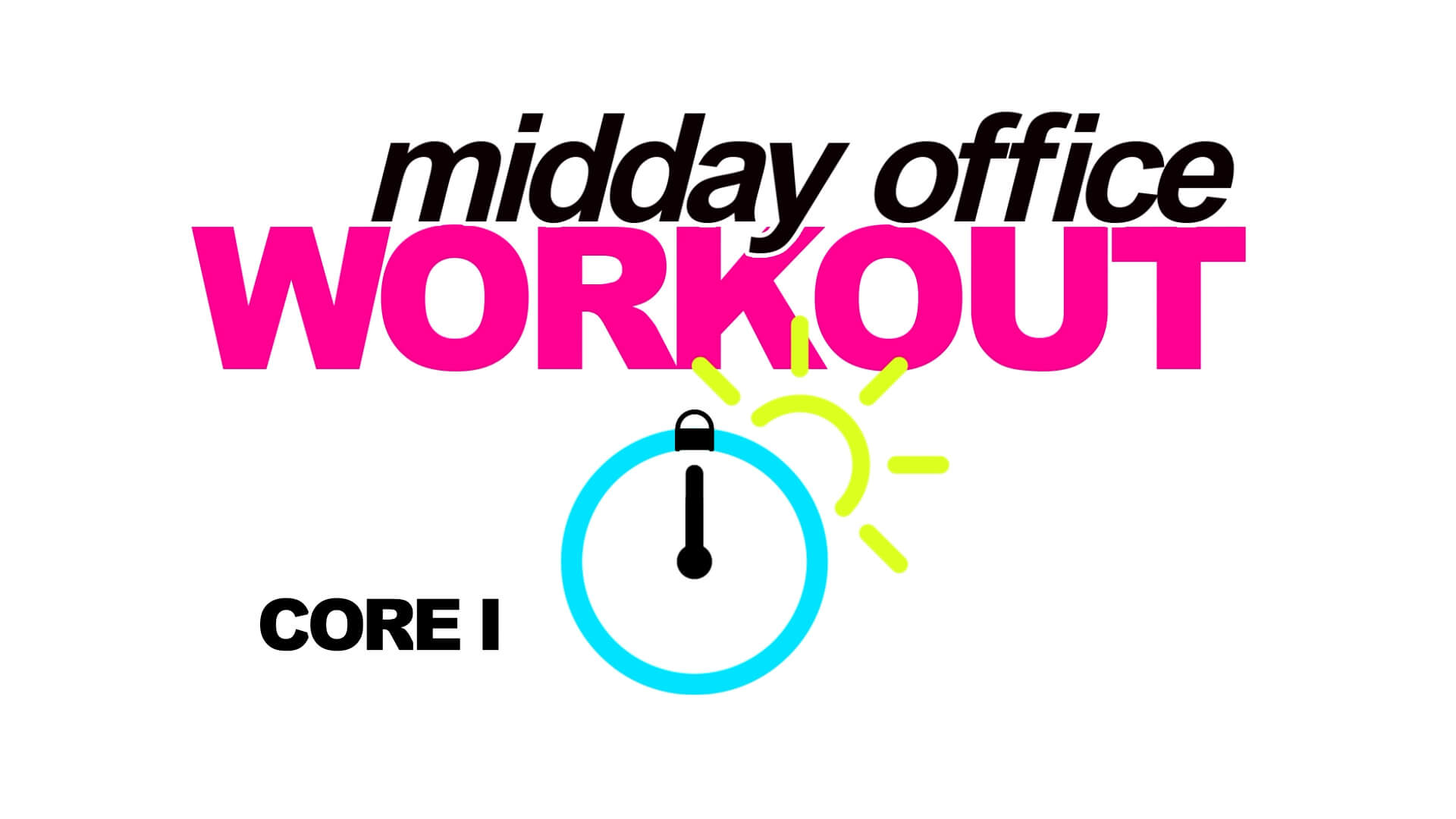 MIDDAY OFFICE WORKOUT CORE 1
