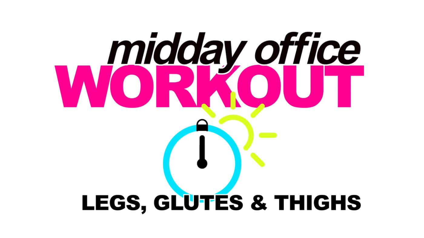 MIDDAY OFFICE WORKOUT LEGS