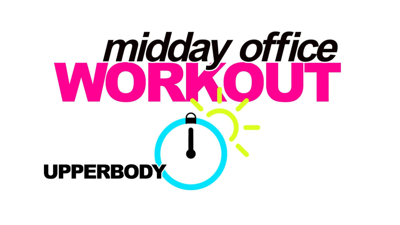 MIDDAY OFFICE WORKOUT UPPERBODY.png